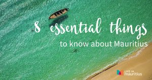 8 Essential Things to Know about Mauritius - Living in Mauritius