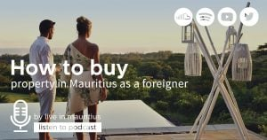Podcast on how to buy property in mauritius as a foreigner
